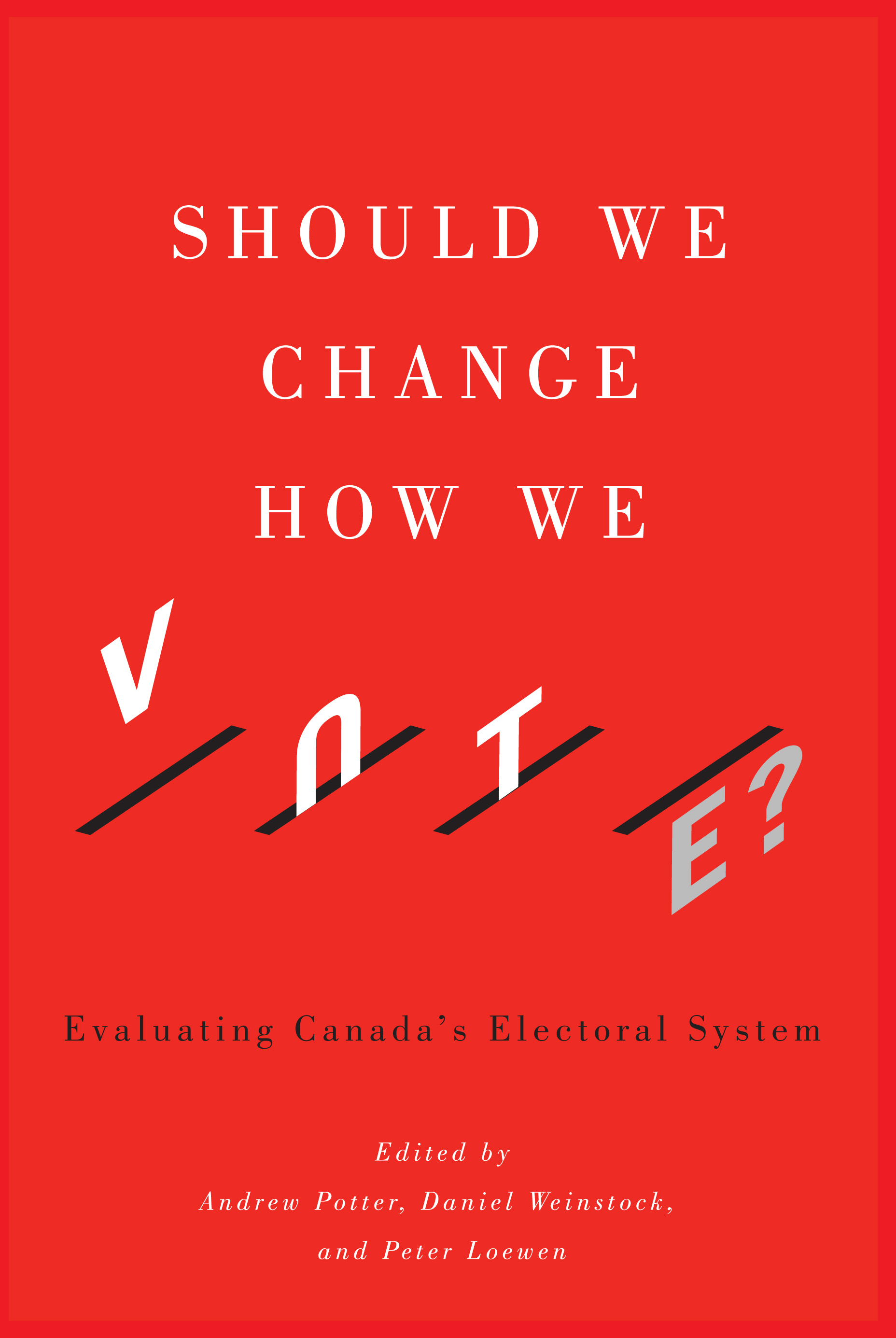 cover of  the book, Should We Change How We Vote
