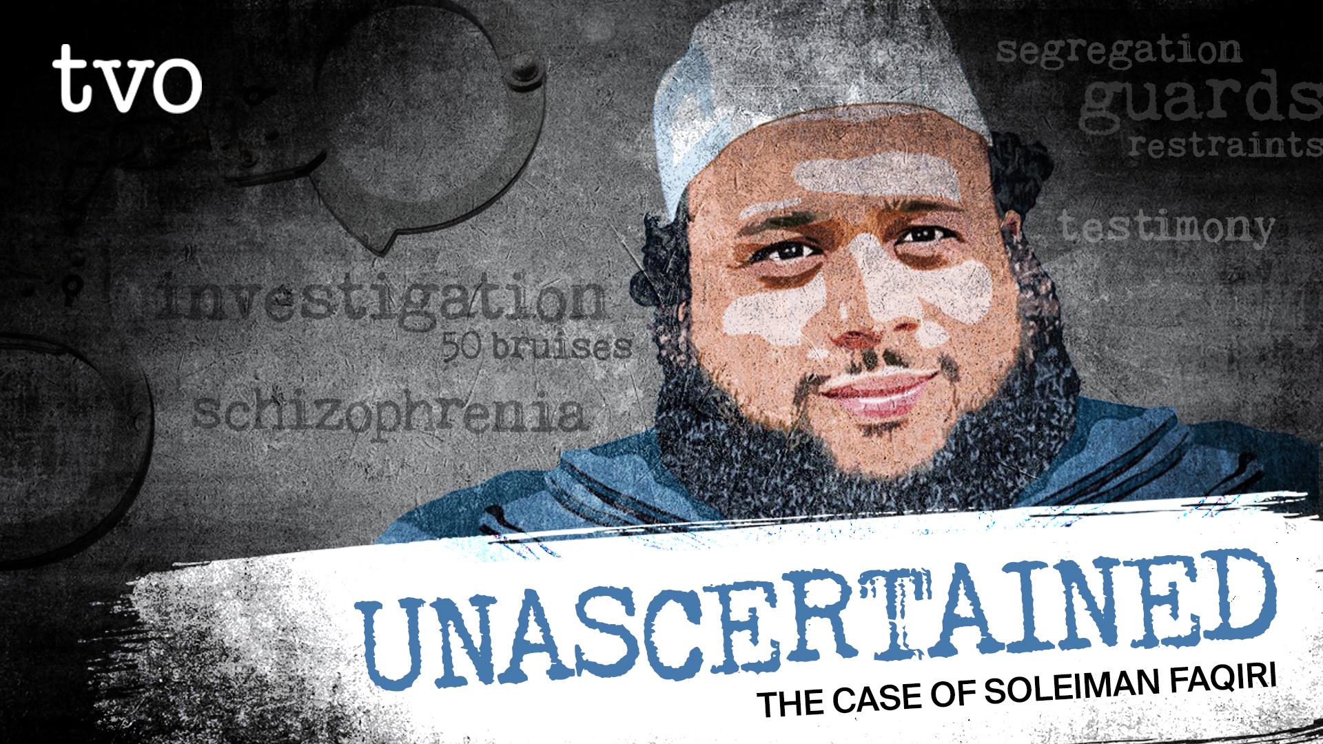 Unascertained. The case of Soleiman Faquiri.