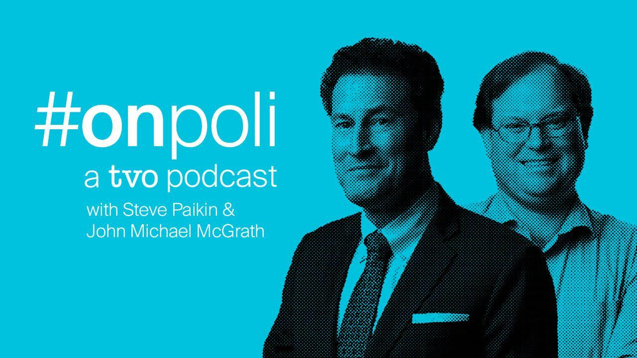 "Steve Paikin and John Michael McGrath next to writing that says ""#onpoli: a TVO podcast."""